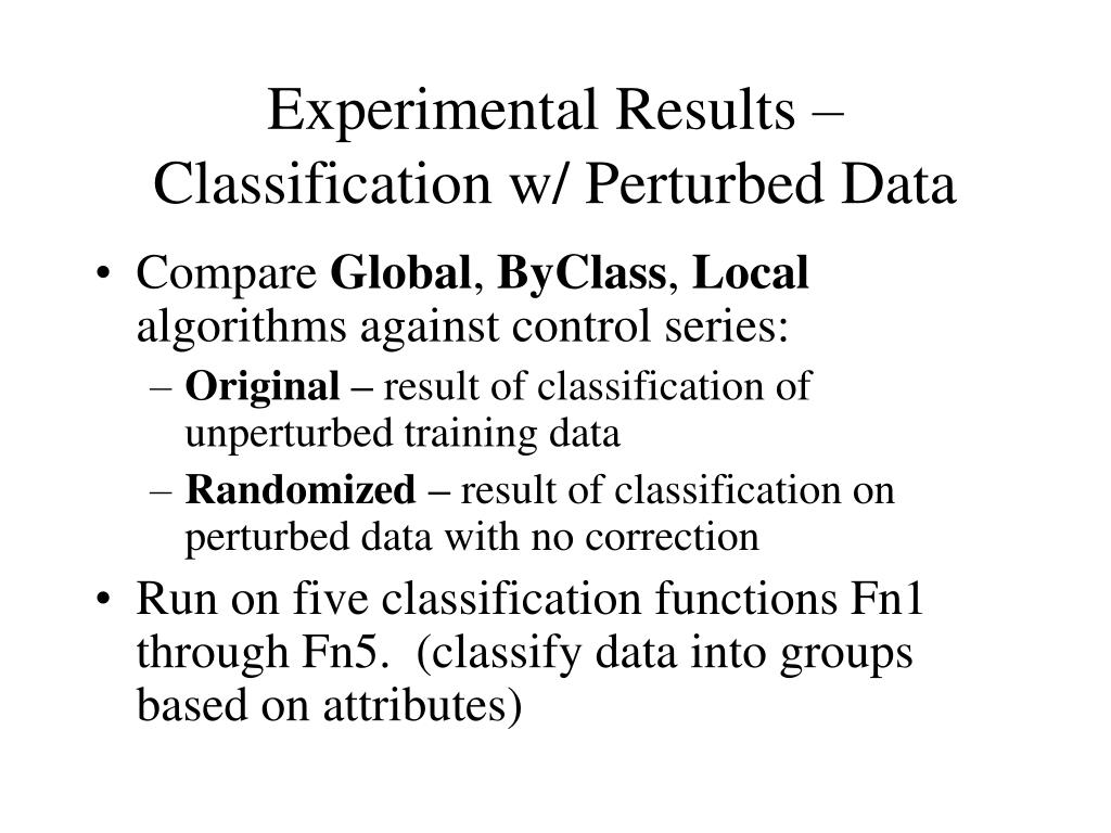 Experimental Results – Classification w/ Perturbed Data