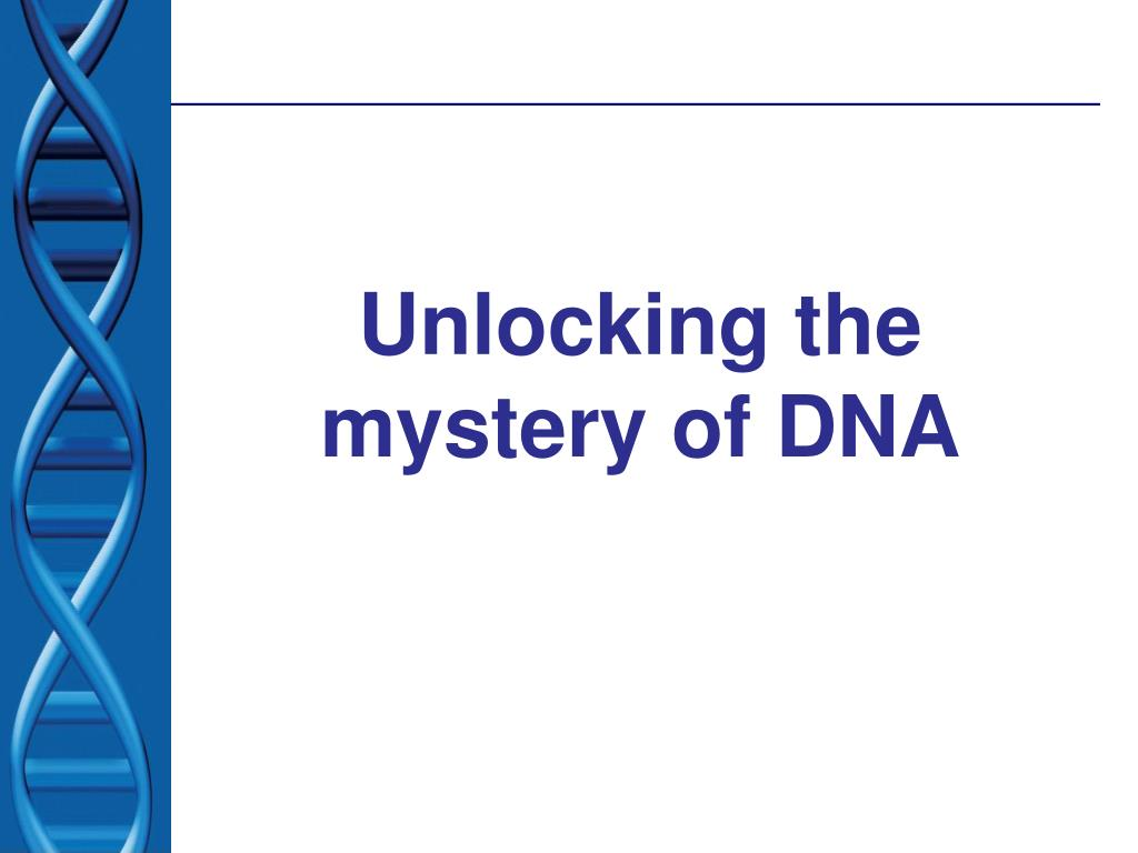 Unlocking the mystery of DNA
