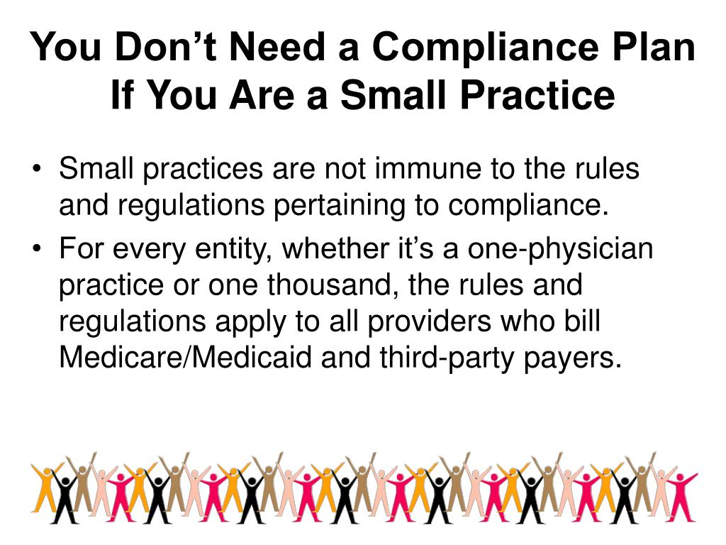 You Don't Need a Compliance Plan If You Are a Small Practice