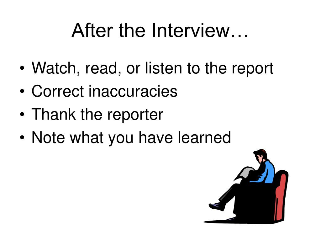 After the Interview…