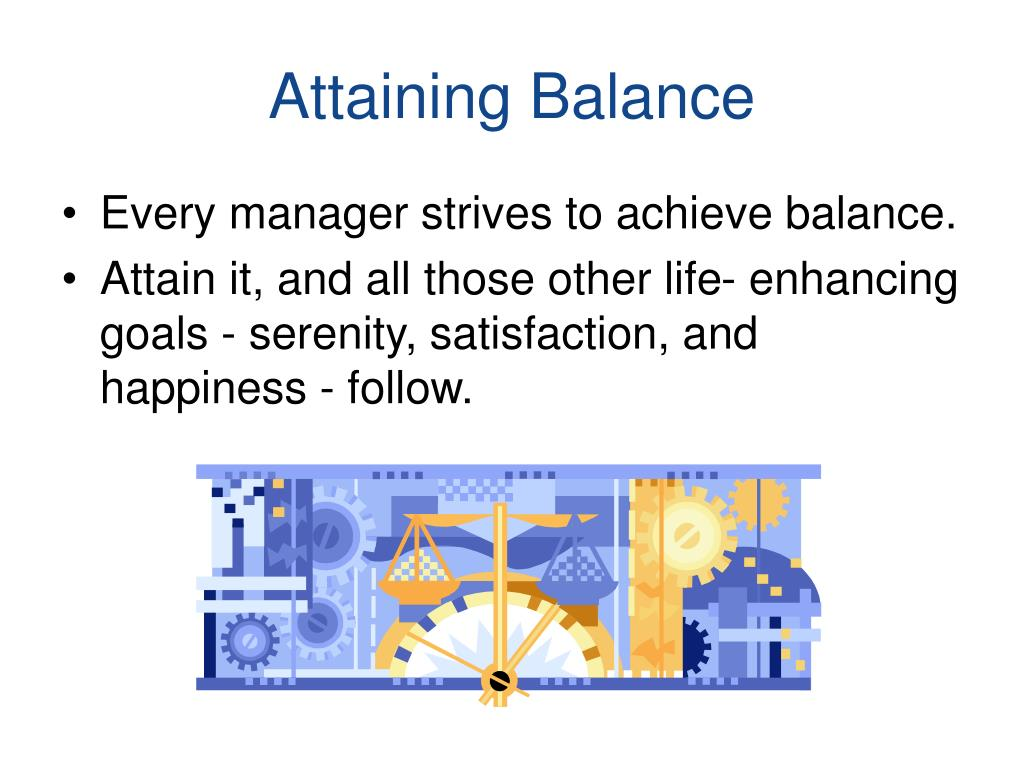 Attaining Balance