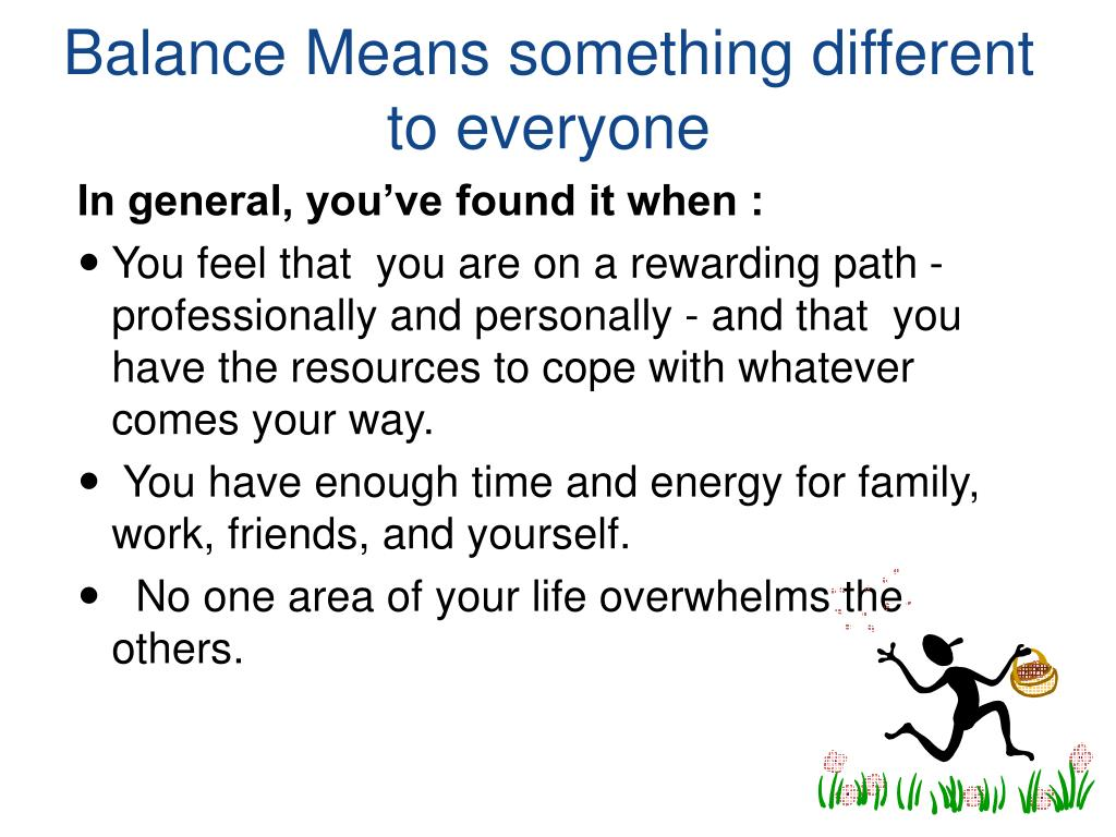 Balance Means something different to everyone