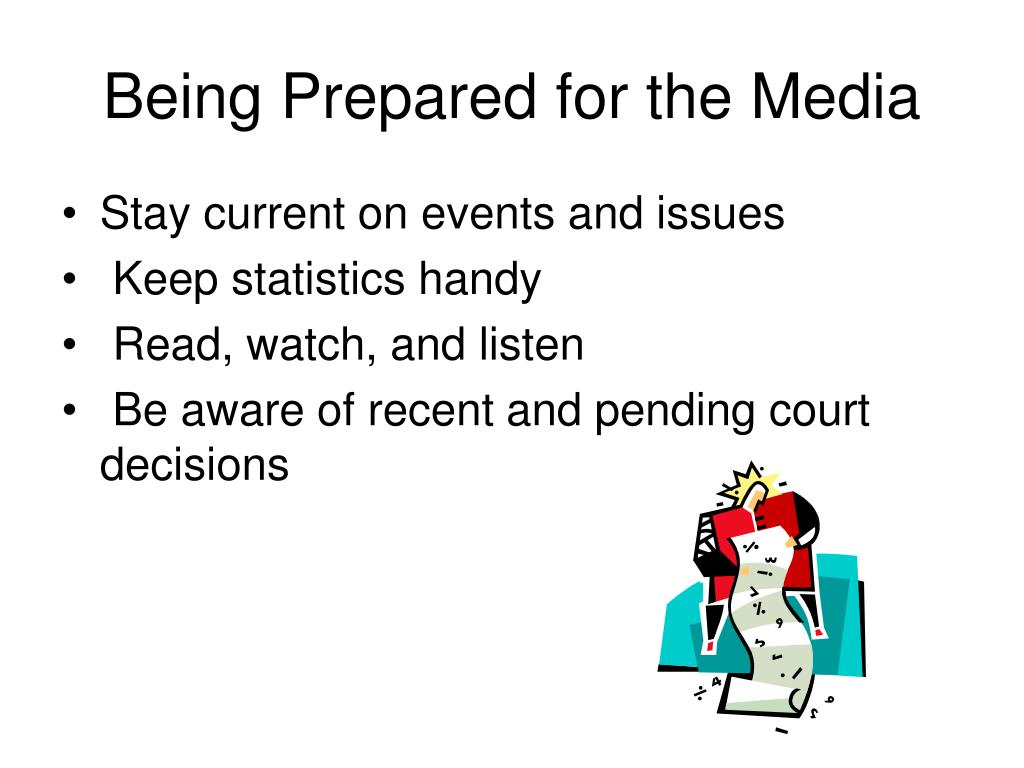 Being Prepared for the Media