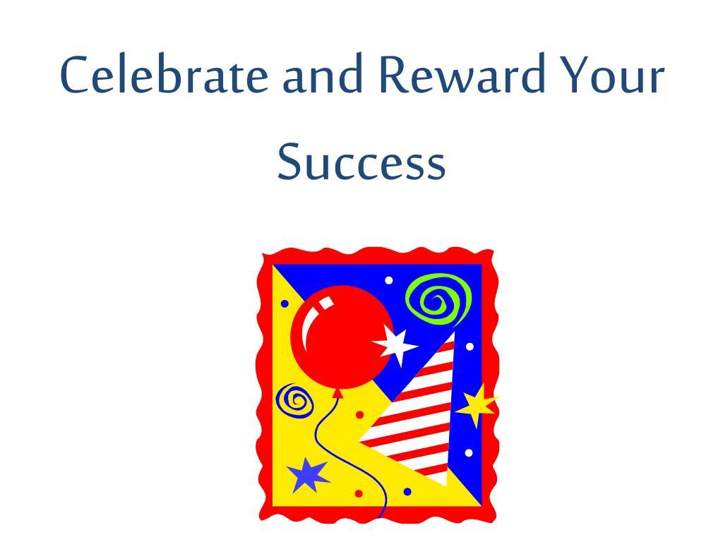 Celebrate and Reward Your Success