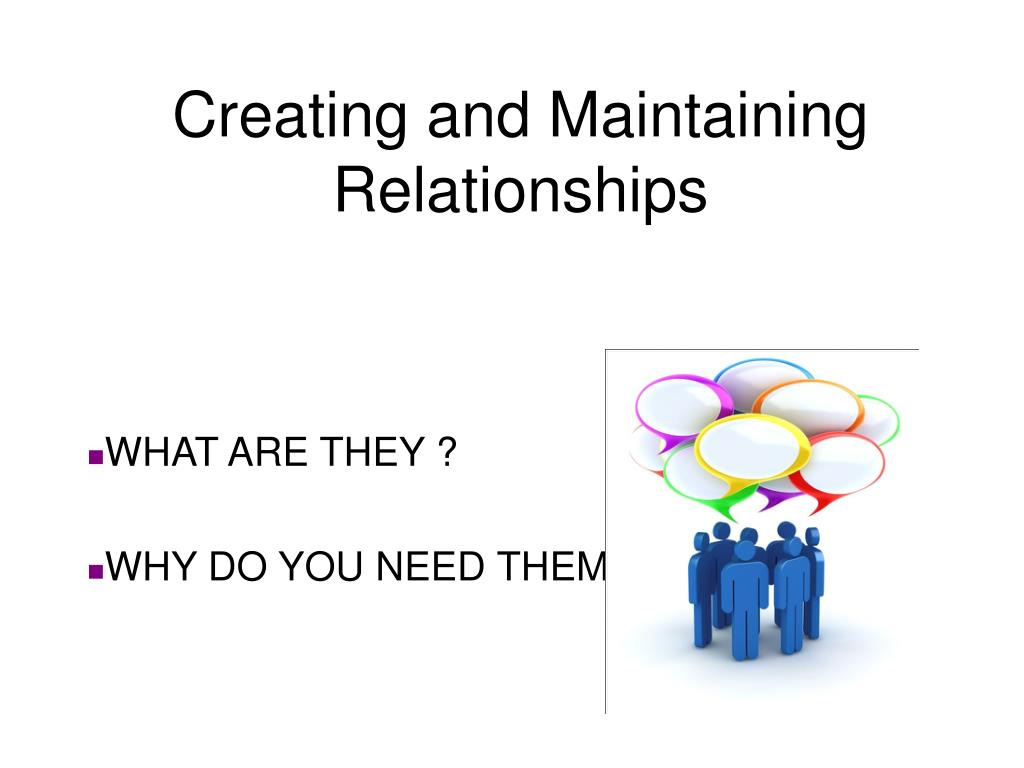 Creating and Maintaining Relationships