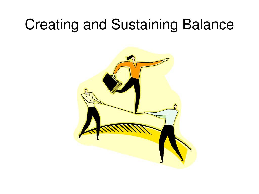 Creating and Sustaining Balance