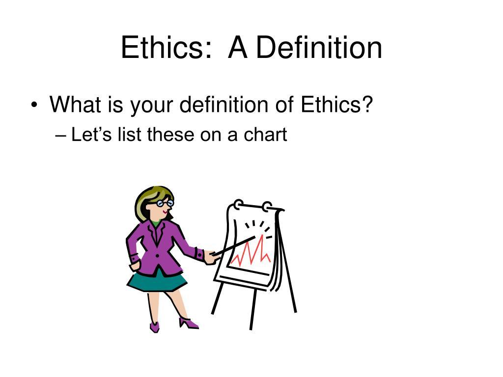 Ethics:  A Definition