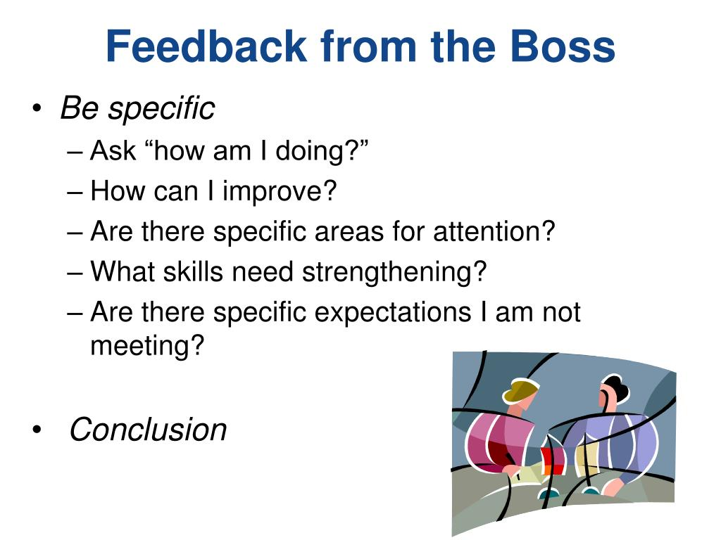 Feedback from the Boss