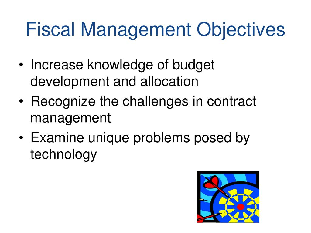 Fiscal Management Objectives