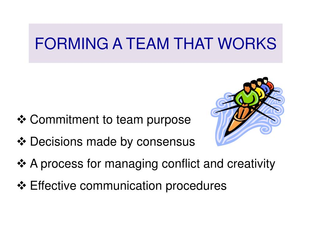 FORMING A TEAM THAT WORKS