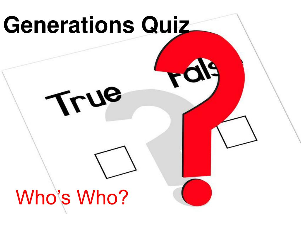 Generations Quiz