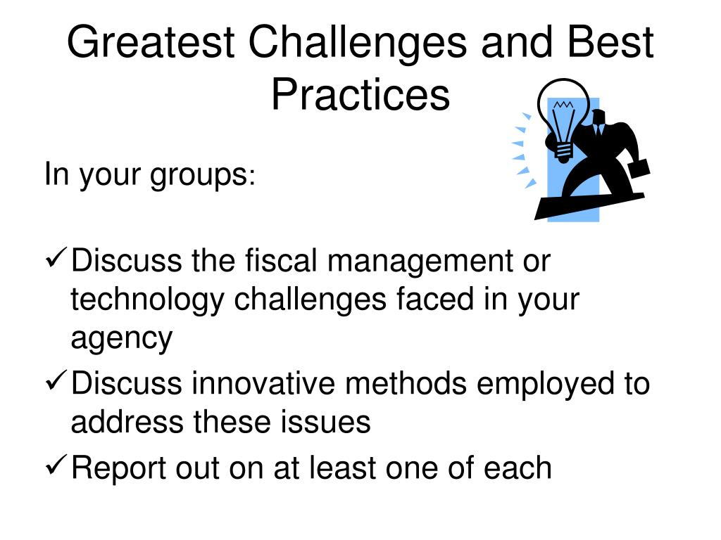 Greatest Challenges and Best Practices