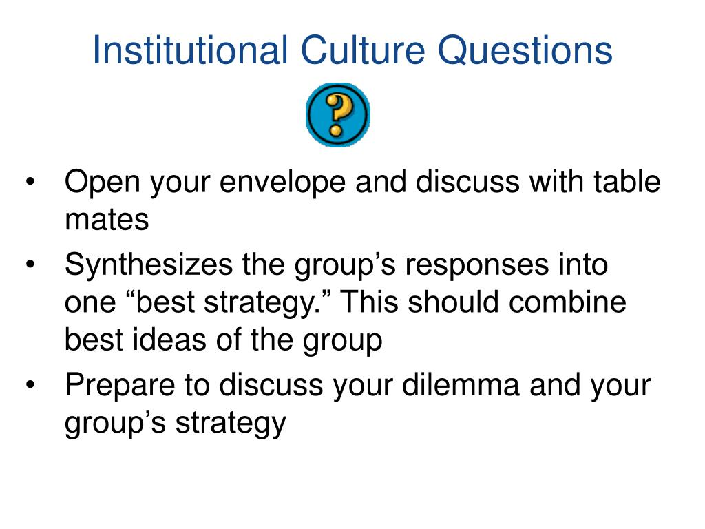 Institutional Culture Questions