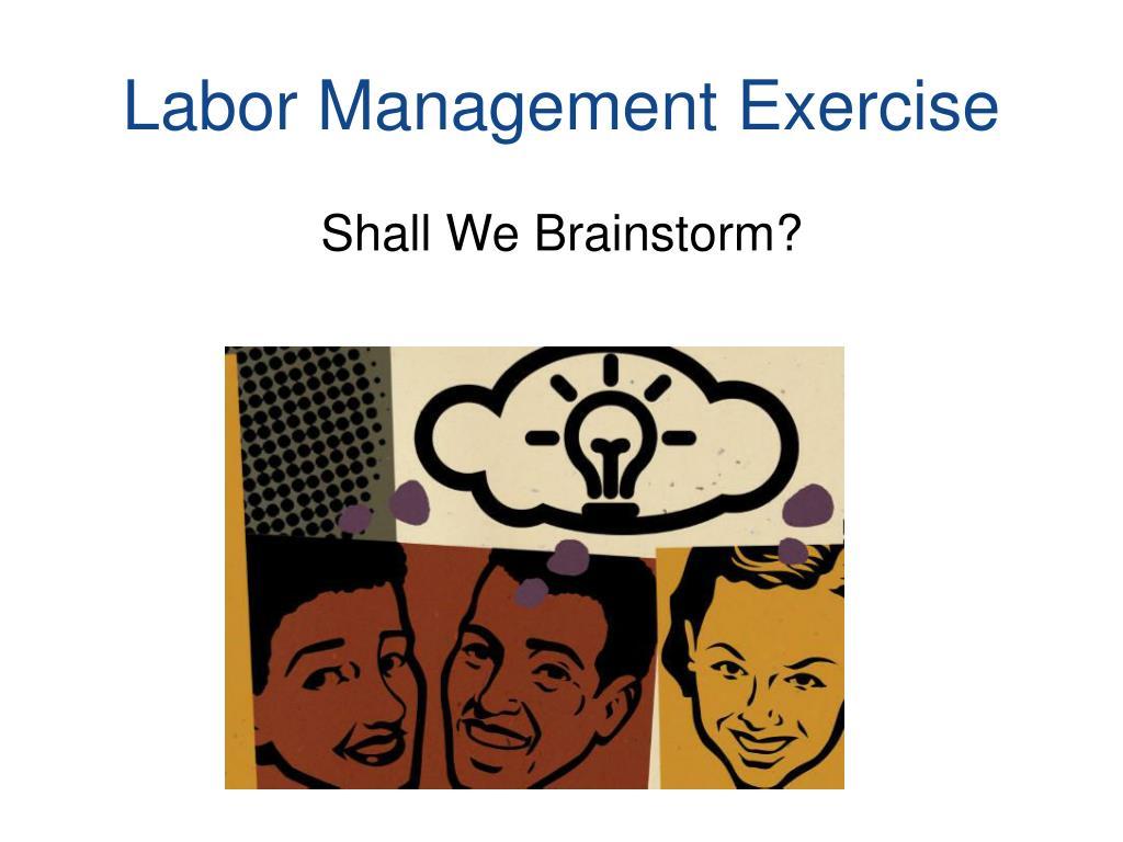 Labor Management Exercise