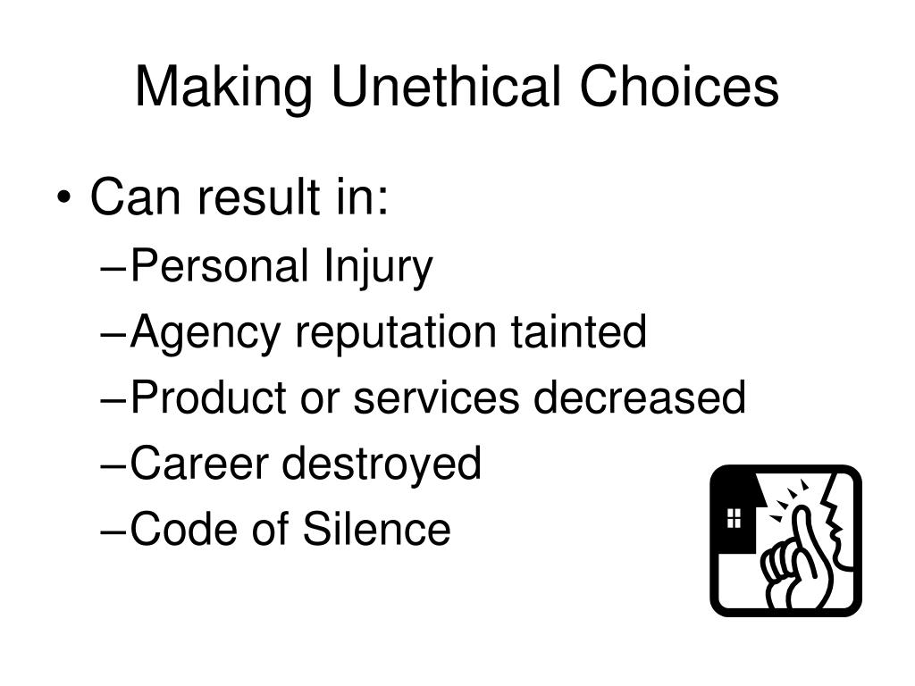 Making Unethical Choices