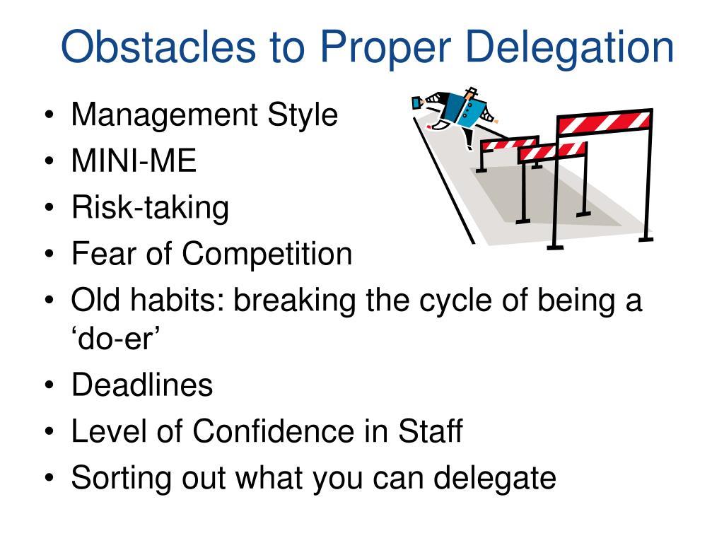 Obstacles to Proper Delegation