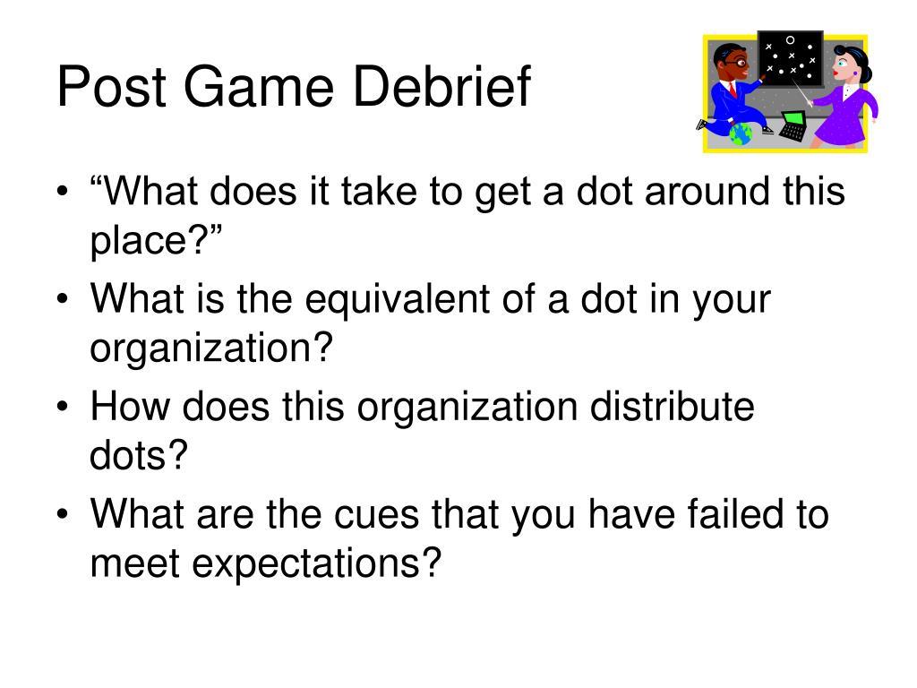 Post Game Debrief
