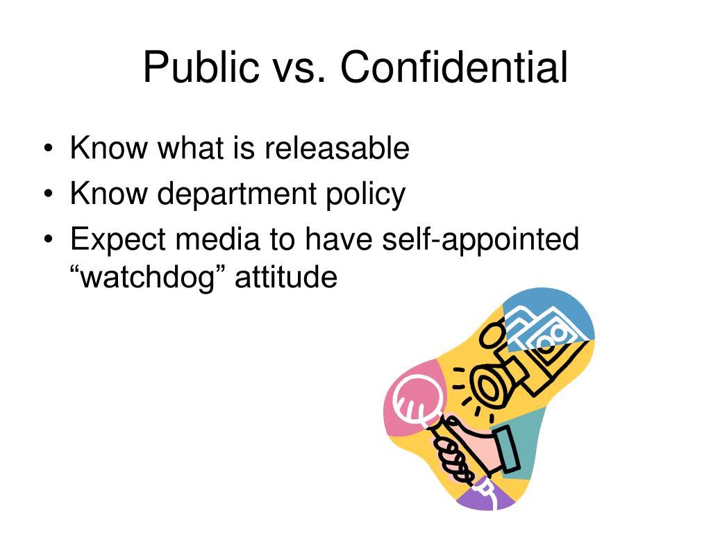 Public vs. Confidential