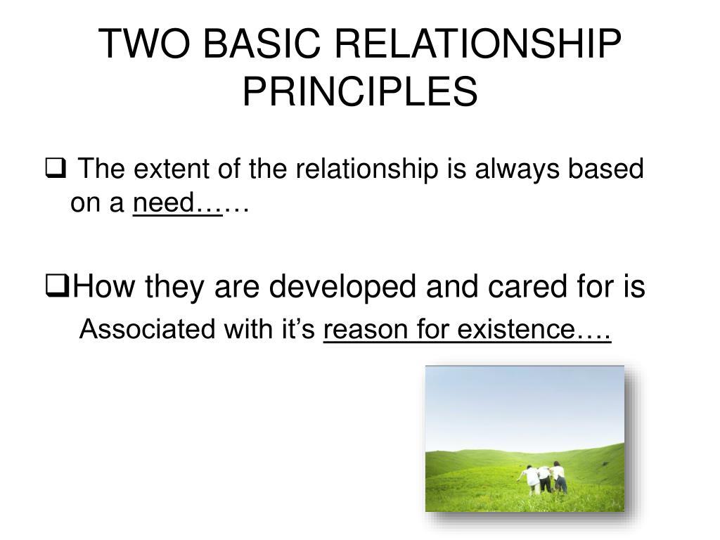 TWO BASIC RELATIONSHIP PRINCIPLES