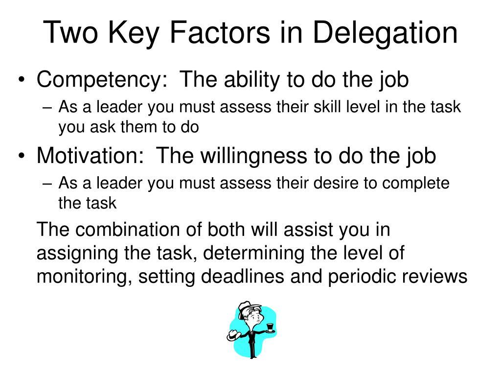 Two Key Factors in Delegation