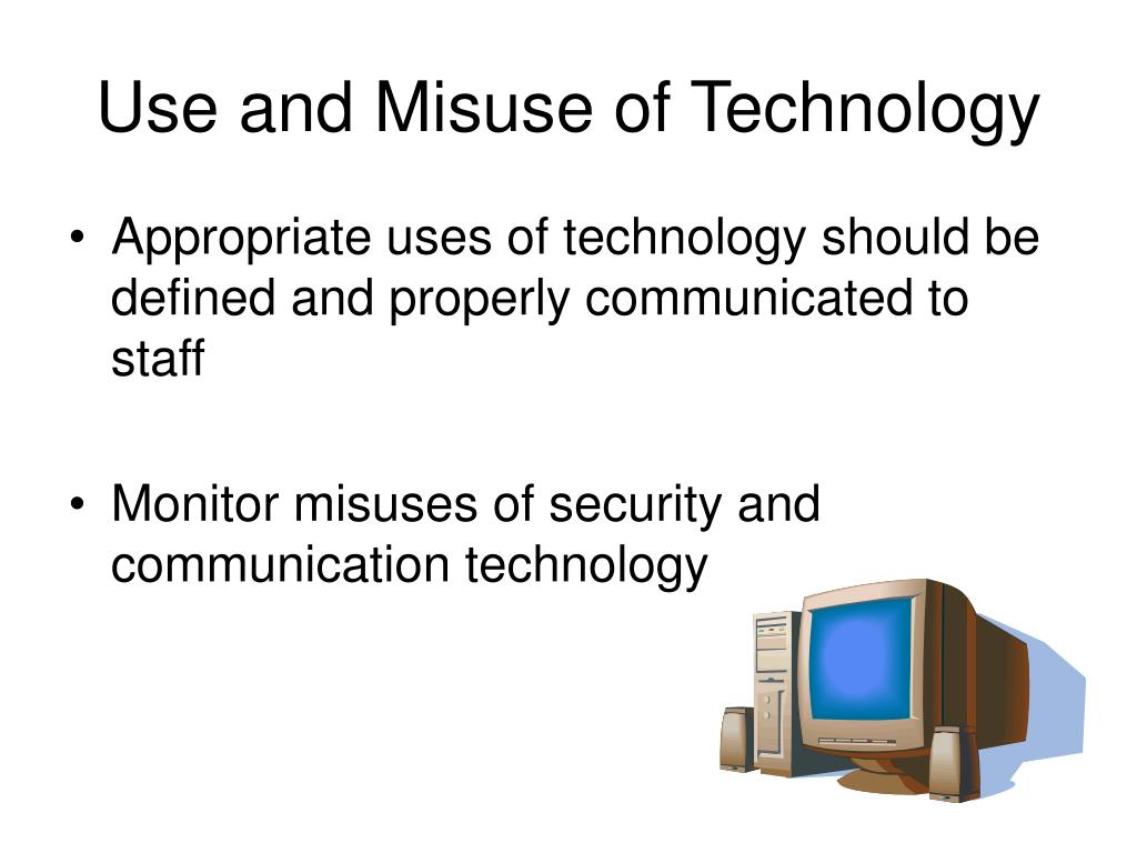 Use and Misuse of Technology