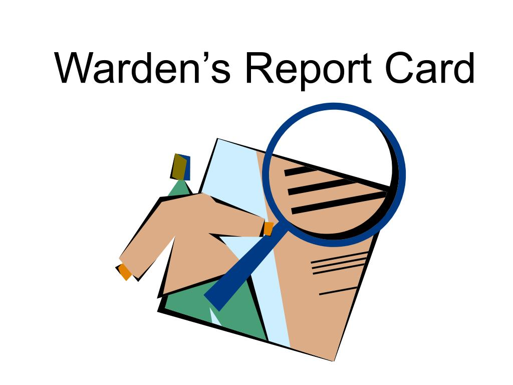 Warden's Report Card