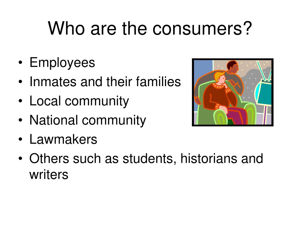 Who are the consumers?