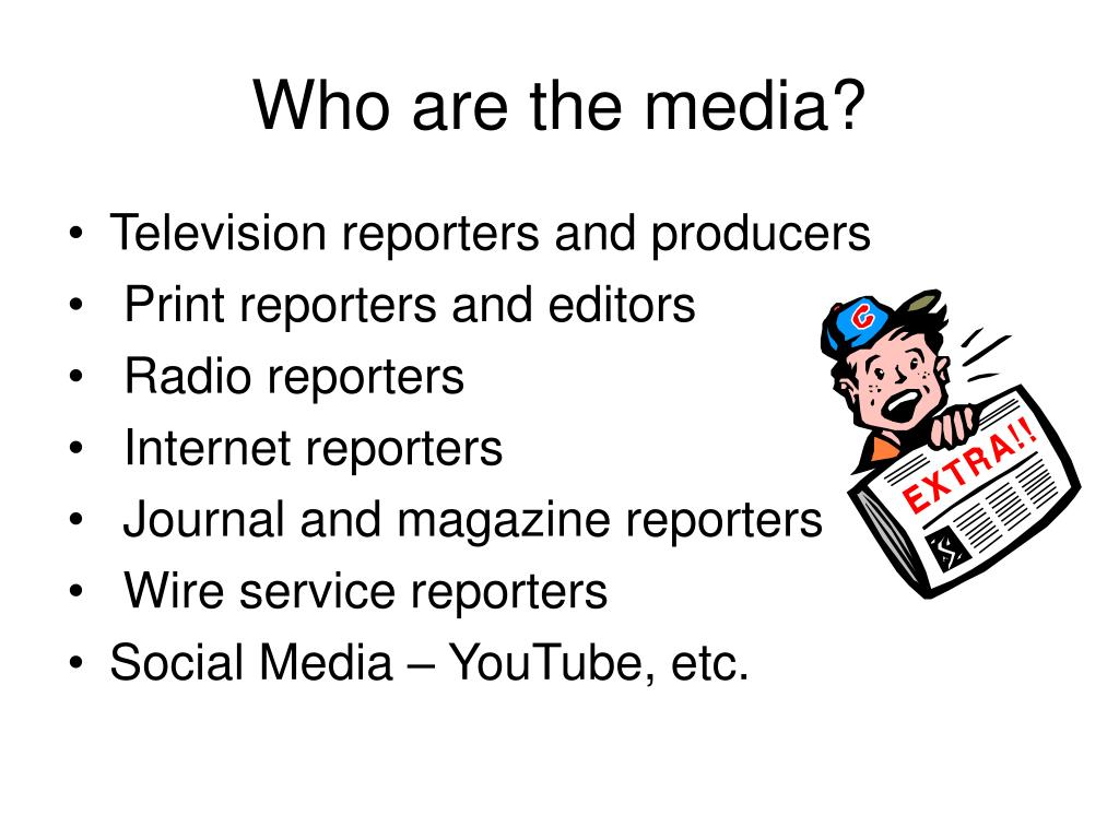 Who are the media?