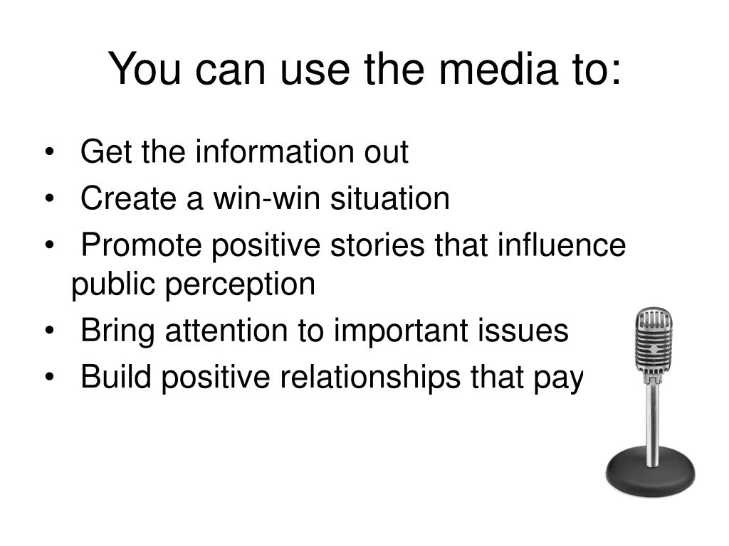 You can use the media to: