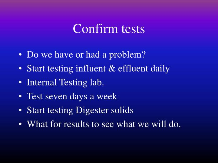 Confirm tests