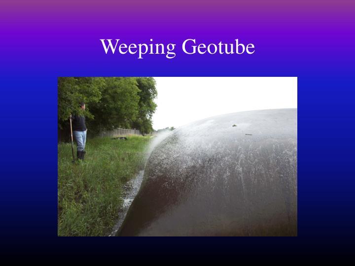 Weeping Geotube