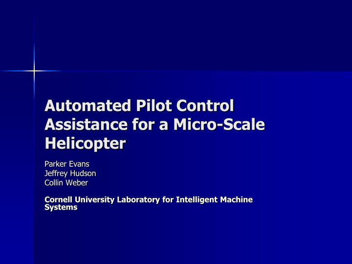 Automated pilot control assistance for a micro scale helicopter