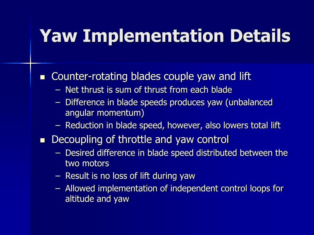 Yaw Implementation Details