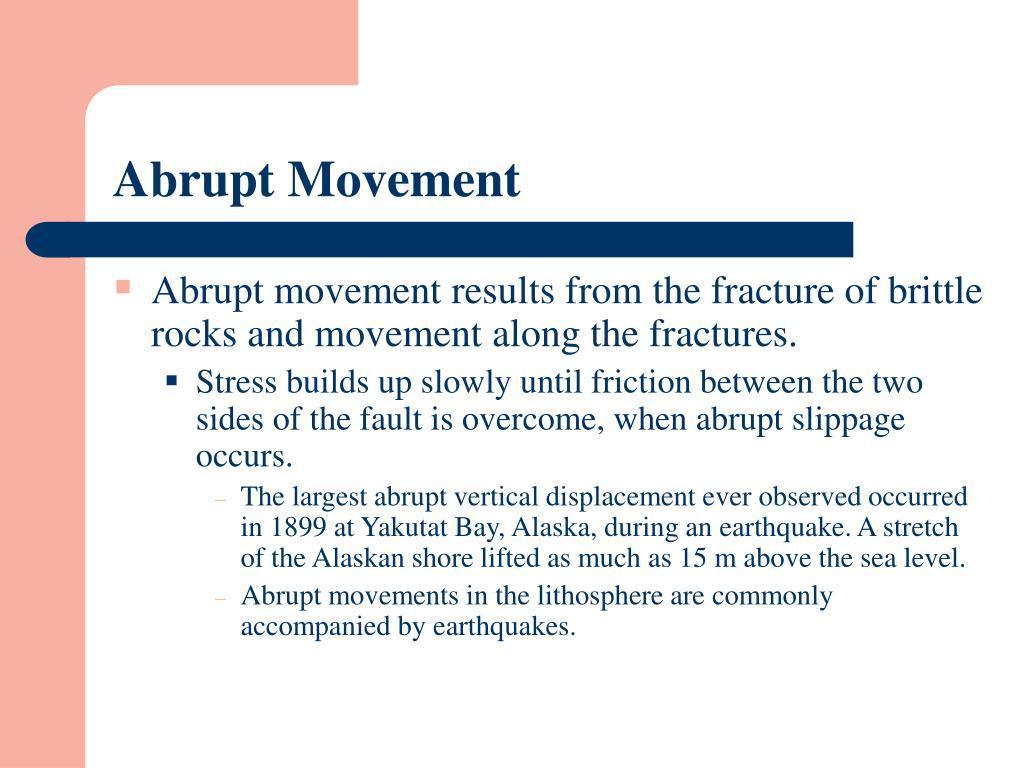 Abrupt Movement