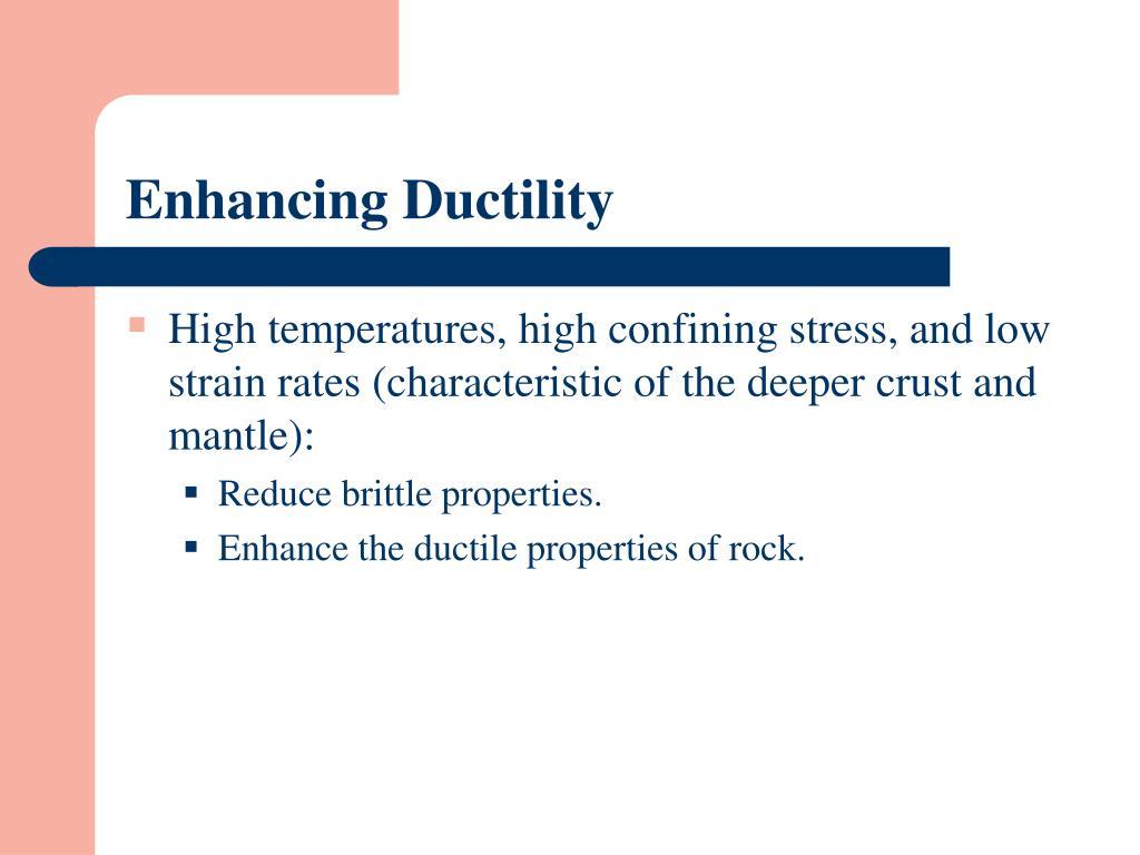 Enhancing Ductility
