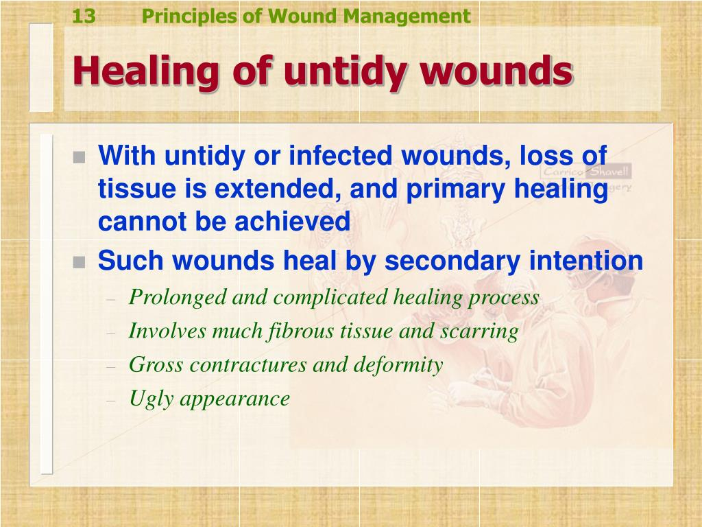Healing of untidy wounds