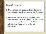 tentativeness