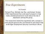 true experiments76