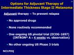 options for adjuvant therapy of intermediate thickness stage ii melanoma