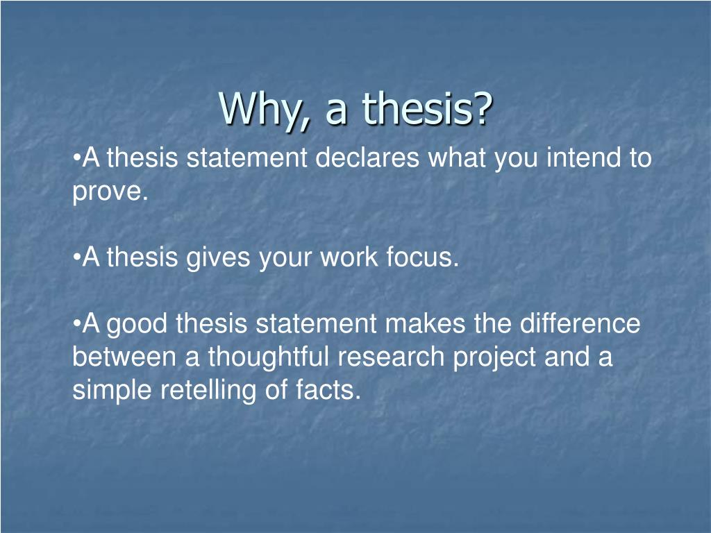 Why, a thesis?