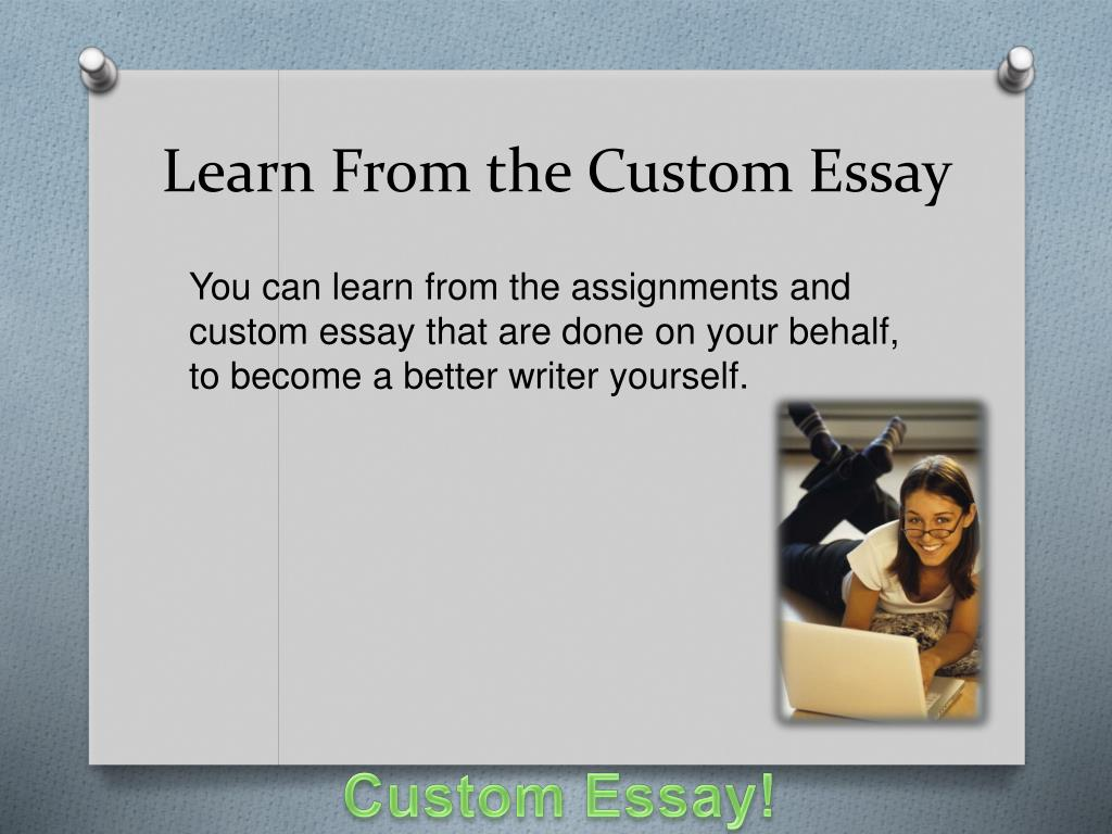 Learn From the Custom Essay
