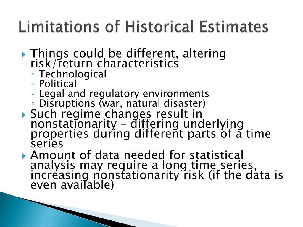 Limitations of Historical Estimates