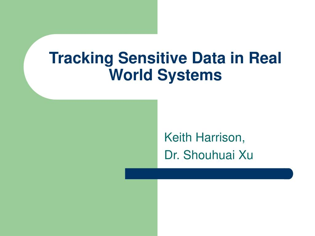 tracking sensitive data in real world systems l.