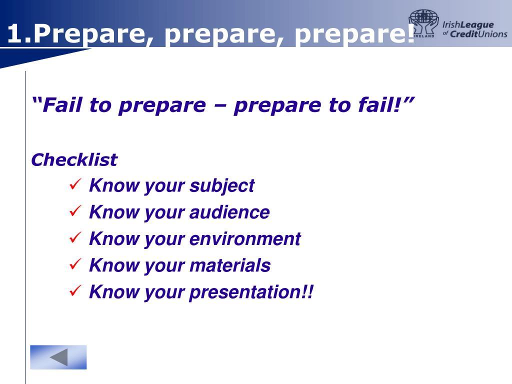 """Fail to prepare – prepare to fail!"""