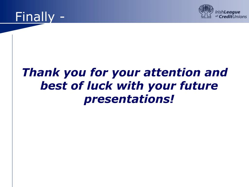 Thank you for your attention and best of luck with your future presentations!