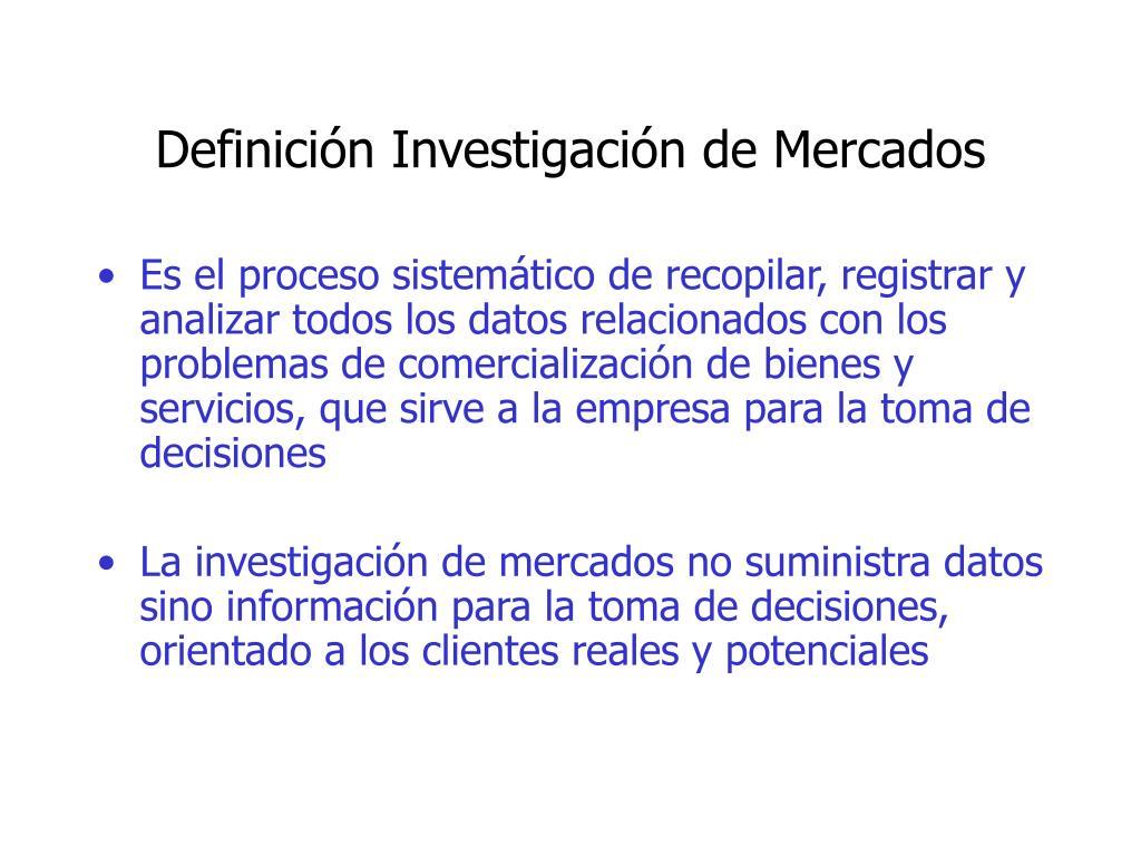 Definición Investigación de Mercados