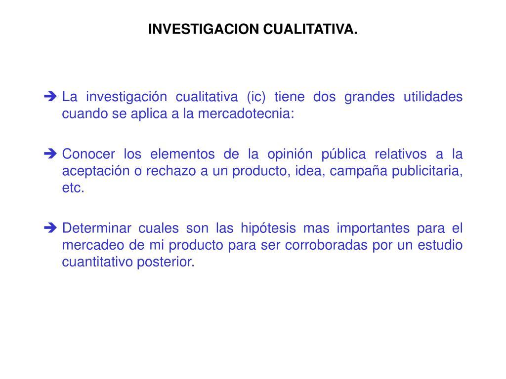 INVESTIGACION CUALITATIVA.