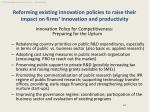 reforming existing innovation policies to raise their impact on firms innovation and productivity
