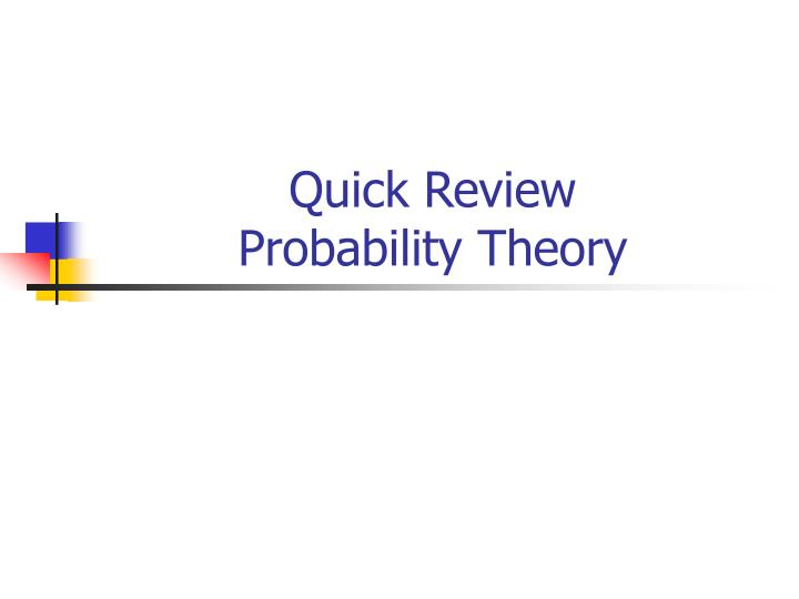 Quick review probability theory