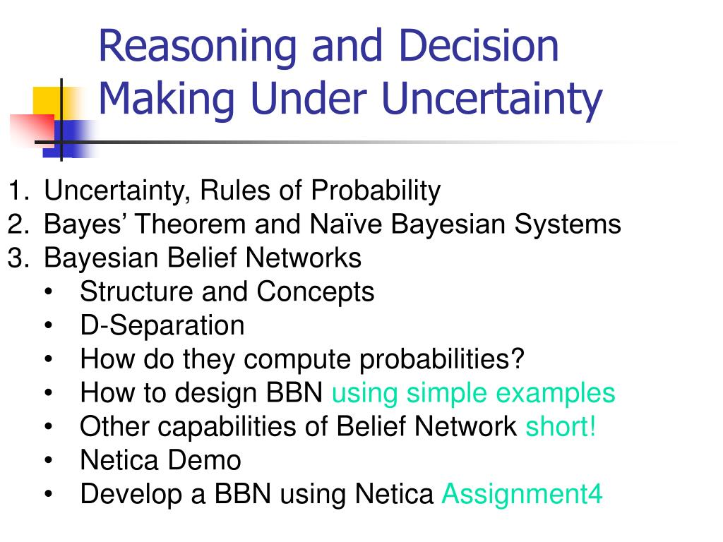 Reasoning and Decision Making Under Uncertainty